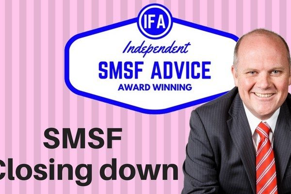 Closing my SMSF self managed super Tim Mackay